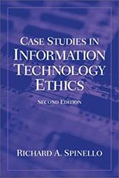 Case Studies in Information Technology Ethics - Spinello, Richard A.
