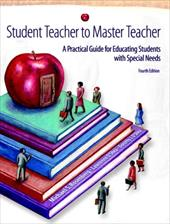 Student Teacher to Master Teacher: A Practical Guide for Educating Students with Special Needs - Rosenberg, Michael S. / O'Shea, Lawrence / O'Shea, Dorothy J.