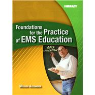 Foundations For The Practice Of Ems Education - Alexander, Melissa