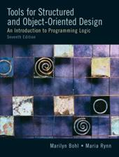 Tools for Structured and Object-Oriented Design: An Introduction to Programming Logic [With CDROM] - Bohl, Marilyn / Rynn, Maria