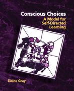 Conscious Choices: A Model for Self-Directed Learning