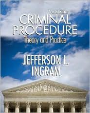 Criminal Procedure: Theory and Practice - Jefferson L. Ingram