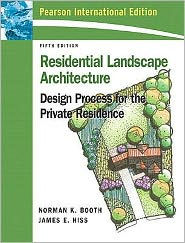 Residential Landscape Architecture: Design Process for Private Residence - Norman K. Booth