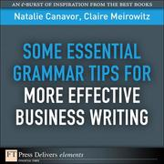 Natalie, Canavor;Claire, Meirowitz: Some Essential Grammar Tips for More Effective Business Writing