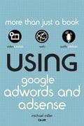 Using Google AdWords and AdSense - Miller, Michael