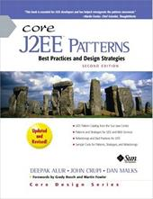 Core J2ee Patterns: Best Practices and Design Strategies - Alur, Deepak / Crupi, John / Malks, Dan