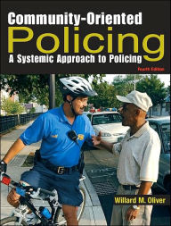 Community-Oriented Policing: A Systematic Approach to Policing - Willard M. Oliver