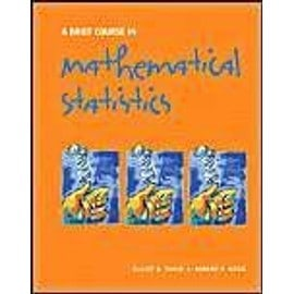 A Brief Course In Mathematical Statistics - Elliot A. Tanis