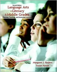 Language Arts and Literacy in the Middle Grades - Margaret J. Finders, Susan Hynds