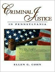 Criminal Justice in Pennsylvania - Ellen G. Cohn