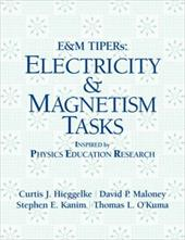 E&M TIPERs: Electricity & Magnetism Tasks: Inspired by Physics Education Research - Hieggelke, Curtis J. / Maloney, David P. / Kanim, Stephen E.
