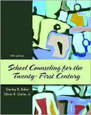 School Counseling for the Twenty-First Century - Stanley B. Baker, Edwin R. Gerler