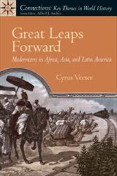 Great Leaps Forward: Modernizers in Africa, Asia, and Latin America - Vesser, Cyrus / Veeser, Cyrus
