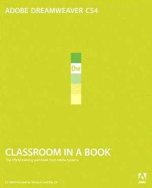 Adobe Dreamweaver CS4 Classroom in a Book - Adobe Creative Team