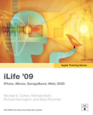 Apple Training Series: iLife (iLife '09 Edition) - Michael E. Cohen