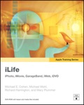 Apple Training Series: iLife (iLife '09 Edition) - Michael E. Cohen; Michael Wohl; Mary Plummer