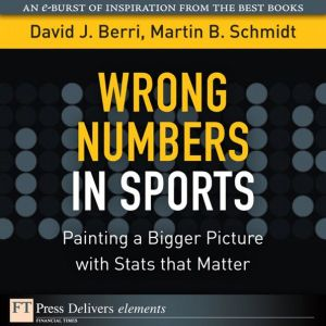 Wrong Numbers in Sports - David Berri, Martin Schmidt