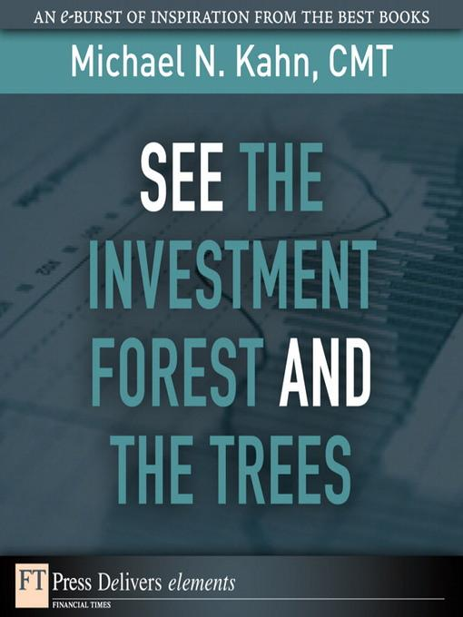 See the Investment Forest and the Trees als eBook von Michael N. Kahn CMT - Pearson Technology Group
