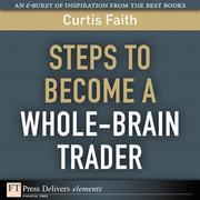 Curtis Faith: Steps to Become a Whole-Brain Trader