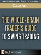 Curtis Faith: The Whole-Brain Trader´s Guide to Swing Trading