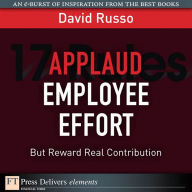 Applaud Employee Effort, But Reward Real Contribution - David Russo