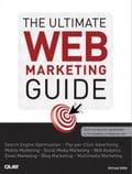 The Ultimate Web Marketing Guide - Miller, Michael