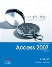 Microsoft Office Access 2007, Volume 1 - Grauer, Robert T. / Lockley, Maurie Wigman / Mulbery, Keith