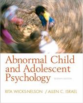 Abnormal Child and Adolescent Psychology - Wicks-Nelson, Rita / Israel, Allen C.