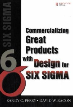 Commercializing Great Products with Design for Six SIGMA - Perry, Randy C. Bacon, David