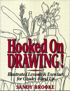 Hooked on Drawing: Illustrated Lessons & Exercises for Grades 4 and Up - Brooke, Sandy