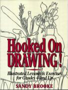 Hooked on Drawing: Illustrated Lessons & Exercises for Grades 4 and Up