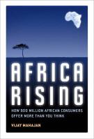 Africa Rising: How 900 Million African Consumers Offer More Than You Think