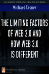 The Limiting Factors of Web 2.0 and How Web 3.0 Is Different - Tasner, Michael