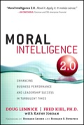 Moral Intelligence 2.0: Enhancing Business Performance and Leadership Success in Turbulent Times - Doug Lennick: Fred Kiel Ph.D.
