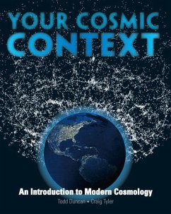 Your Cosmic Context: An Introduction to Modern Cosmology - Duncan, Todd Tyler, Craig