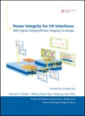 Power Integrity for I/O Interfaces: With Signal Integrity/ Power Integrity Co-Design, Portable Documents - Vishram S. Pandit; Woong Hwan Ryu; Myoung Joon Choi