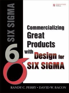 Commercializing Great Products With Design for Six Sigma - Perry, Randy Bacon, David