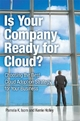 Is Your Company Ready for Cloud? - Penelope Everall Gordon; Pamela K. Isom; Kerrie Holley