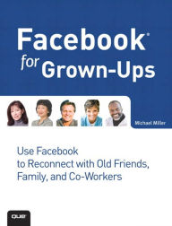 Facebook for Grown-Ups - Michael Miller