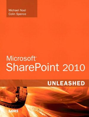 Microsoft SharePoint 2010 Unleashed - Michael Noel, Colin Spence