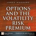 Options and the Volatility Risk Premium - Jared Woodard