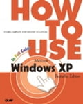 How to Use Microsoft Windows XP, Bestseller Edition - Walter Glenn
