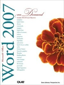 Microsoft Office Word 2007 On Demand als eBook von Perspection Inc., Steve Johnson - Pearson Technology Group