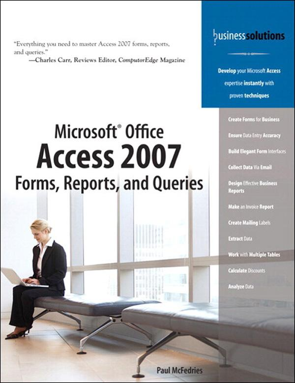 Microsoft Office Access 2007 Forms, Reports, and Queries als eBook von Paul McFedries - Pearson Technology Group