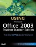 Special Edition Using Microsoft Office 2003, Student-Teacher Edition - Ed Bott, Woody Leonhard