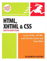 HTML, XHTML, and CSS, Sixth Edition: Visual QuickStart Guide - Elizabeth Castro