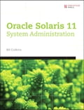 Oracle Solaris 11 System Administration - Bill Calkins