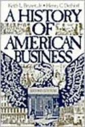 History of American Business - Keith L. Bryant and Henry C. Dethloff
