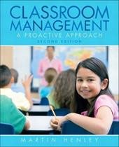 Classroom Management: A Proactive Approach - Henley, Martin