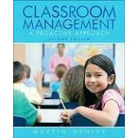 Classroom Management: A Proactive Approach - Martin Henley